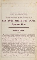 view Rules and regulations for the government of those employed in the New York Asylum for Idiots, Syracuse, N.Y / [H.B. Wilbur].