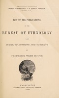 view List of the publications of the Bureau of Ethnology : with index to authors and subjects