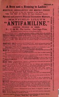 """view A boon and a blessing to ladies! : menstrual irregularities and monthly periods. For the relief of pain and suppression of the menses... : special and positive female corrective mixture, Mayfield Lilly's """"Antifamiline"""" : ladies' friend in need... / [Mayfield Lilly & Co.]."""