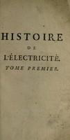 view Histoire de l'électricité / traduite de l'anglois de Joseph Priestley, avec des notes critiques [by M.J. Brisson]. Ouvrage enrichi de figures en tailledouce.