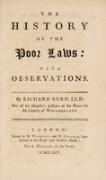 view The history of the poor laws: with observations / By Richard Burn.