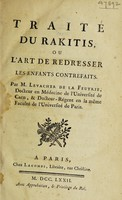 view Traité du rakitis, ou l'art de redresser les enfants contrefaits / [Thomas Levacher de la Feutrie].