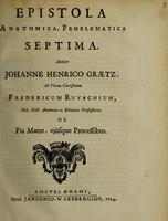 view Epistola anatomica, problematica septima / Authore Johanne Henrico Graetz, ad ... Fredericum Ruyschium [With his reply] ... de pia matre, ejusque processibus.