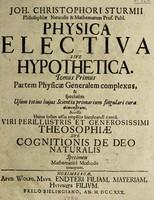 view Physica electiva sive hypothetica / [Johann Christophorus Sturm].