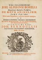 view De motu animalium, pars prima [-secunda] / [Giovanni Alfonso Borelli].
