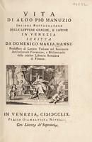 view Vita di Aldo Pio Manuzio. Insigne restauratore delle lettere greche e latine in Venezia / scritta da Domenico Maria Manni.
