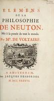 view Élémens de la philosophie de Neuton [sic], mis à la portée de tout le monde / Par Mr. De Voltaire.