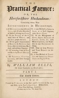 view The practical farmer, or, the Hertfordshire husbandman containing many new improvements in husbandry ... / by William Ellis.