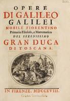view Opere di Galileo Galilei. Nuova edizione coll'aggiunta di varj trattati dell'istesso autore non più dati alle stampe / [Galileo Galilei].
