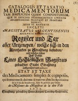 view Catalogus et taxatio medicamentorum tam simplicum quam compositorum quae in officinis pharmaceuticis civitatis Argentinensis prostant et prostare debent.