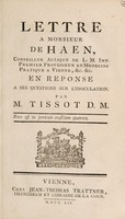 view Lettre à Monsieur de Haen ... en réponse à ses questions sur l'inoculation ... / [S.A.D. Tissot].