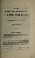 view Mémoire sur deux nouvelles observations de tumeurs hétéradéniques et sur la nature du tissu qui les compose : lu à la Societé de Biologie, dans la séance du 23 décembre 1854 / par P. Lorain et Charles Robin.