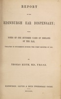 view Report of the Edinburgh Ear Dispensary : with notes of one hundred cases of diseases of the ear treated in succession during the first months of 1861
