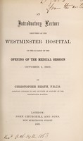 view An introductory lecture delivered at the Westminster Hospital on the occasion of the opening of the medical session October 1, 1863