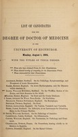 view List of candidates for the degree of Doctor of Medicine in the University of Edinburgh, Monday, August 1, 1864 : with the titles of their theses.