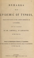 view Remarks on an epidemic of typhus which prevailed in the cotton districts of Lancashire and was described by Dr. Campbell of Lancaster in the year 1785