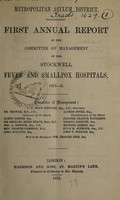 view First report of the committee of management of the Stockwell Fever and Smallpox Hospitals, 1871-2.