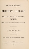 view On the connection of Bright's disease with changes in the vascular system : with illustrations from the sphygmograph