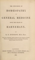 view The influence of homœopathy on general medicine since the death of Hahnemann / by R.E. Dudgeon.