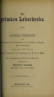 view Der primäre Leberkrebs ... / vorgelegt von Dominicus Hesseling.