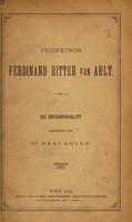 view Professor Ferdinand Ritter von Arlt : ein Erinnerungsblatt