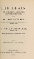 view The brain : its development, architecture, functions and education a lecture delivered in the Assembly Rooms, Grahamstown, on 18th May, 1892 / by T. Duncan Greenlees.