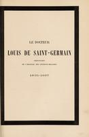 view Le docteur Louis de Saint-Germain : chirurgien de l'Hôpital des Enfants - Malades / [notice nécrologique by C. Mauriac and funeral orations by Dr. Delens and others].