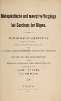 view Metaplastische und resorptive Vorgänge bei Carcinom der Rippen ... / vorgelegt von Karl Flügel.