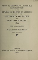 view Notes to accompany a facsimile reproduction of the diploma of Doctor of Medicine granted by the University of Padua to William Harvey 1602 : with a translation
