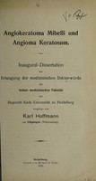 view Angiokeratoma Mibelli und Angioma keratosum ... / vorgelegt von Karl Hoffmann.