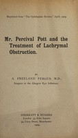 view Mr Percival Pott and the treatment of lachrymal obstruction / by A. Freeland Fergus, surgeon to the Glasgow Eye Infirmary.
