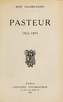 view Pasteur : 1822-1895 / [René Vallery-Radot].