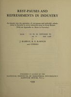 view Rest-pauses and refreshments in industry : an inquiry into the operation of rest-pauses and mid-shift refreshments in factories in seven industrial areas in Great Britain (with an appendix on music in factories)