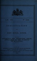 view Specification of John Hoyle, junior : apparatus for generating steam, applicable to the warming of buildings.