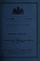 view Specification of Richard Willcox : steam-engine furnace or boiler and air pump.