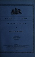 view Specification of William Wright : medicine.