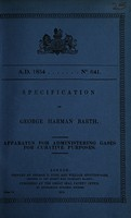 view Specification of George Harman Barth : apparatus for administering gases for curative purposes.