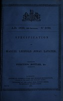 view Specification of Manuel Leopold Jonas Lavater : injection bottles, &c.