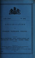 view Specification of Charles Napoleon Wilcox : manufacture and application of extracts from the elder tree.