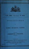 view Specification of James Murdoch Napier : preserving unguents.