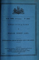 view Specification of William Robert Lake : preserving dead bodies and carcasses.