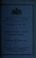 view Specification of Joseph Burdekin Jackson and William Bowler : furnaces or fire-places.