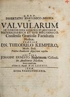 view Dissertatio anatomico-medica de valvularum in corporibus hominis et brutorum natura, fabrica et usu mechanico ... / auctore Johanne Ernesto Richelmann.