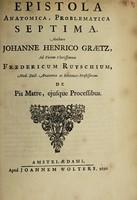 view Epistola anatomica, problematica septima / Authore Johanne Henrico Graetz, ad ... Fredericum Ruyschium. [With his reply] ... de pia matre, ejusque processibus.