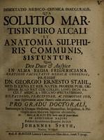 view Dissertatio medico-chymica inauguralis, qua solutio martis in puro alcali et anatomia sulphuris communis, sistuntur ...