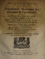view Theorema medicum inaugurale, demonstrans aequalitatem morborum internorum & externorum ... / publice examini submittit Johannes Burgowerus.