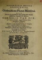 view Dissertatio medica inauguralis, de obstructione fluxus menstrui ... / auctoritate ... Cornelii van Eck ... eruditorum examini subjicit Petrus Bergst.