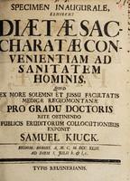 view Specimen inaugurale, exhibens diaetae saccharatae convenientiam ad sanitatem hominis ... / exponit Samuel Kiuck.