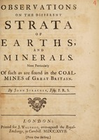view Observations on the different strata of earths, and minerals. More particularly of such as are found in the coal-mines of Great Britain