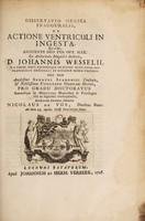 view Dissertatio medica inauguralis, de actione ventriculi in ingesta ... / Eruditorum examini submittit Nicolaus de Vos.